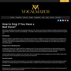 How to Sing if You Have a Bad Voice? - VocalMatch