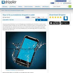How to fix a smartphone dropped in water