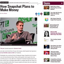 How Snapchat will make money.