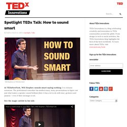 Spotlight TEDx Talk: How to sound smart
