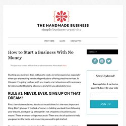 How to Start a Business With No Money: Yes, You Can!