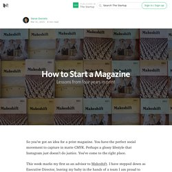 How to Start a Magazine — The Startup