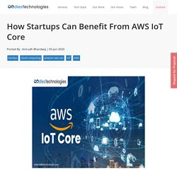 How Startups Can Benefit From AWS IoT Core