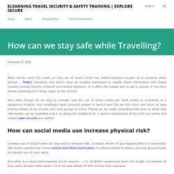 How can we stay safe while Travelling?