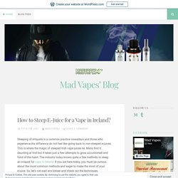 How to Steep E-Juice for a Vape in Ireland?
