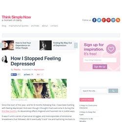 How I Stopped Feeling Depressed