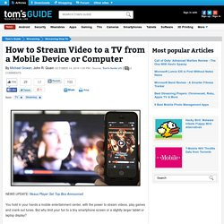 How to Stream Video to Your TV - PC, Mac, Mobile