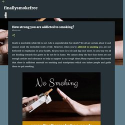 How strong you are addicted to smoking?