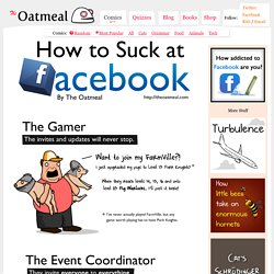 How to Suck at Facebook - The Oatmeal - StumbleUpon