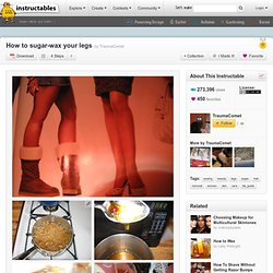 how to sugar-wax your legs