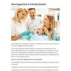 How Supportive Is A Family Dentist