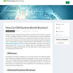 How Can CRM Systems Benefit Business?