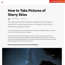 How to Take Pictures of Starry Skies