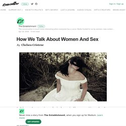 How We Talk About Women And Sex – The Establishment