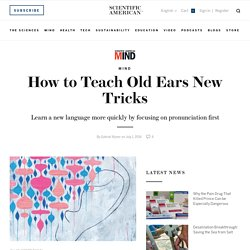 How to Teach Old Ears New Tricks