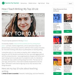 How I Teach Writing: My Top 10 List