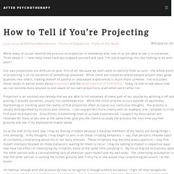 How to Tell if You're Projecting