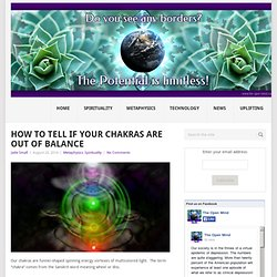 How To Tell If Your Chakras Are Out Of Balance
