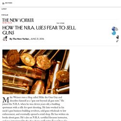 How the N.R.A. Uses Fear to Sell Guns
