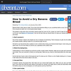 How to Avoid a Dry Banana Bread