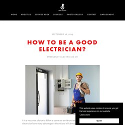 How to Be a Good Electrician?