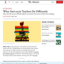 How to Be an Anti-racist Teacher