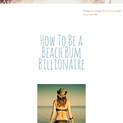 How To Be a Beach Bum Billionaire
