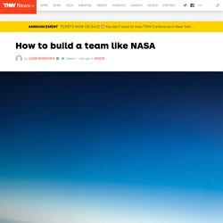 How to build a team like NASA