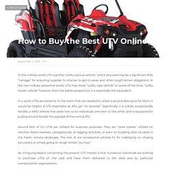 How to Buy the Best UTV Online - UTV