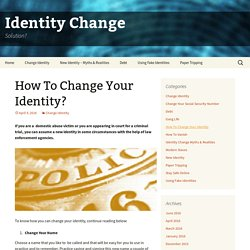 How To Change Your Identity?