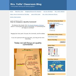Mrs. Yollis' Classroom Blog: How to Compose a Quality Comment!