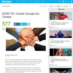 HOW TO: Create Groups for Twitter