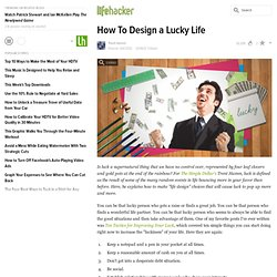 How To Design a Lucky Life