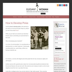 How To Develop Poise