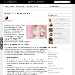 How to Do a Razor Hair Cut