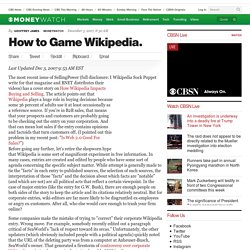 How to Game Wikipedia.