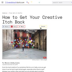 How to Get Your Creative Itch Back