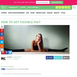 How To Get Flexible Fast