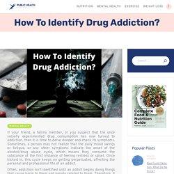 How To Identify Drug Addiction?