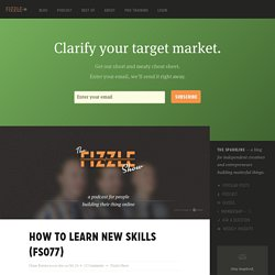 How To Learn New Skills (FS077)