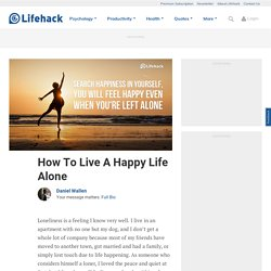 How To Live A Happy Life Alone