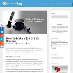 How To Make a $30 DIY 3D Scanner
