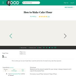 How To Make Cake Flour Recipe
