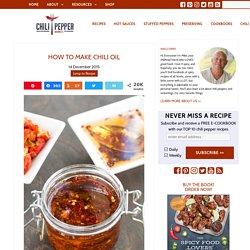 How to Make Chili Oil - Recipe - Chili Pepper Madness