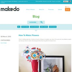 How To Make: Flowers