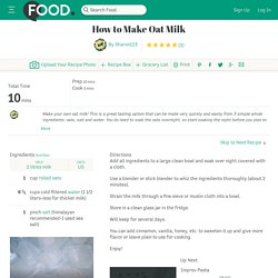 How To Make Oat Milk Recipe