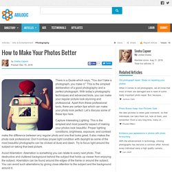 How to Make Your Photos Better