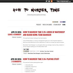 How to Murder Time » Podcasters without portfolio