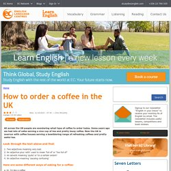 How to order a coffee in the UK