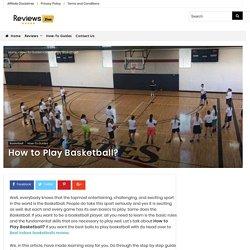 How to Play Basketball?